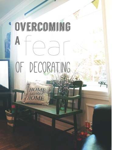 How To Overcome a Fear of Decorating